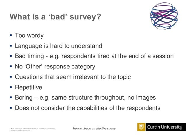 bad survey questions If you want solid information, you should take great care when writing survey questions leading and misleading questions always yield questionable data, based on which you are highly likely to report findings that can misguide stakeholders, writes carrey v azzara at marketingprofs moreover.