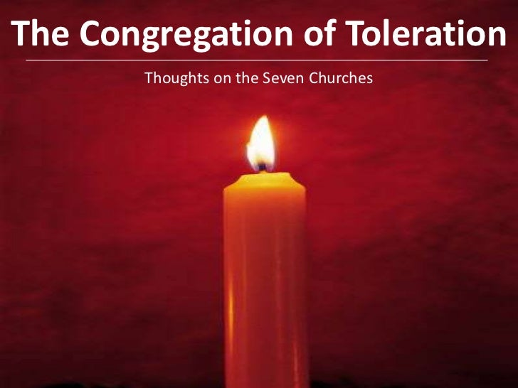 The Congregation of Toleration<br />Thoughts on the Seven Churches <br />