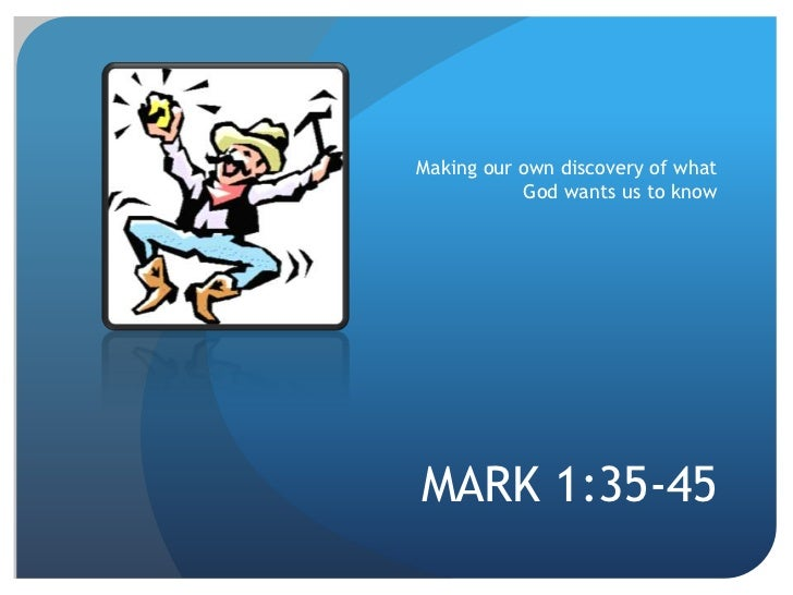 The Gospel According To Jesus: Mark 1.35-39 Slide 3