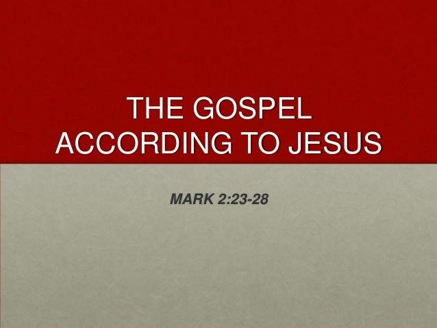 THE GOSPELACCORDING TO JESUS      MARK 2:23-28