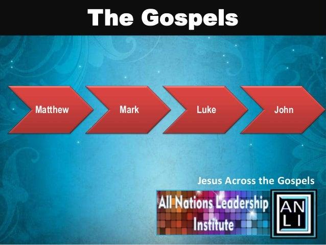 The GospelsMatthew     Mark   Luke           John                   Jesus Across the Gospels