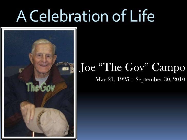 "A Celebration of Life         Joe ""The Gov"" Campo           May 21, 1925 – September 30, 2010"