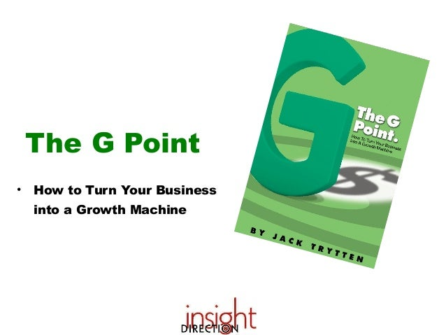 The G Point • How to Turn Your Business into a Growth Machine