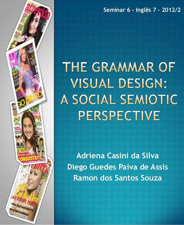Seminar 6 – Inglês 7 – 2012/2  Adriena Casini da SilvaDiego Guedes Paiva de Assis Ramon dos Santos Souza