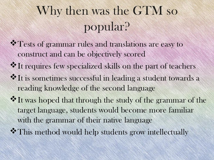 essay on grammar translation method Grammar translation method mostly known as 'the classical method', grammar translation method is not based on the fact that of.
