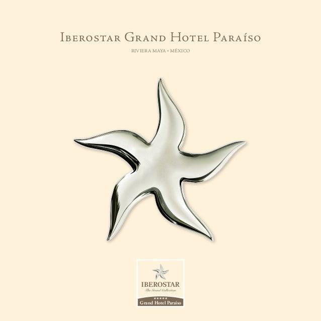 Iberostar Grand Hotel Paraíso          RIVIERA MAYA • MÉXICO             Grand Hotel Paraíso