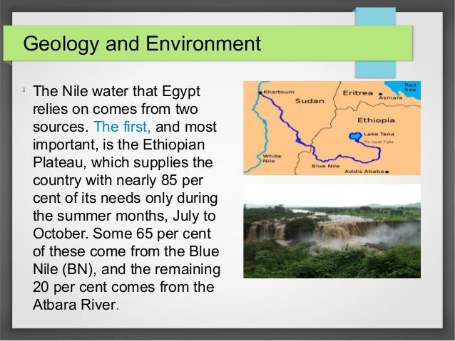 Geology and Environment l The Nile water that Egypt relies on comes from two sources. The first, and most important, is th...