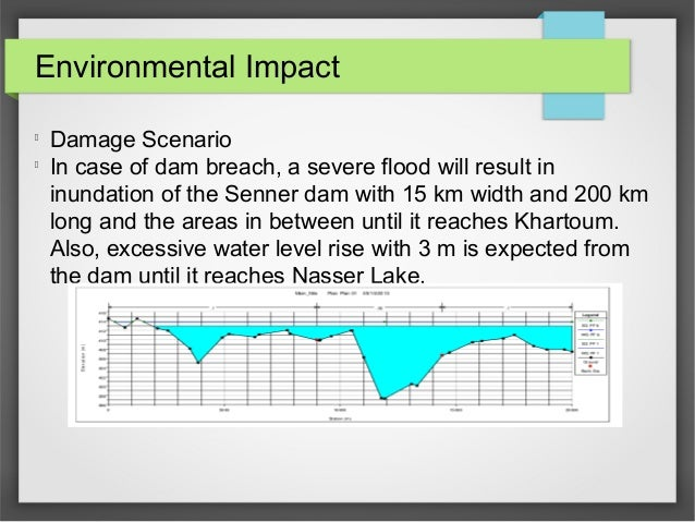 Environmental Impact l Damage Scenario l In case of dam breach, a severe flood will result in inundation of the Senner dam...