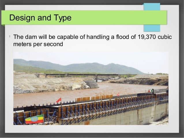 Design and Type l The dam will be capable of handling a flood of 19,370 cubic meters per second