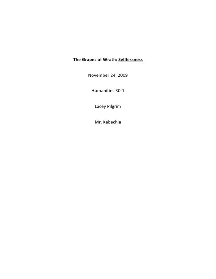 The Grapes of Wrath: Selflessness<br />November 24, 2009<br />Humanities 30-1<br />Lacey Pilgrim<br />Mr. Kabachia<br />Se...