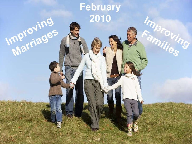 February 2010<br />Improving  Marriages<br />Improving Families<br />