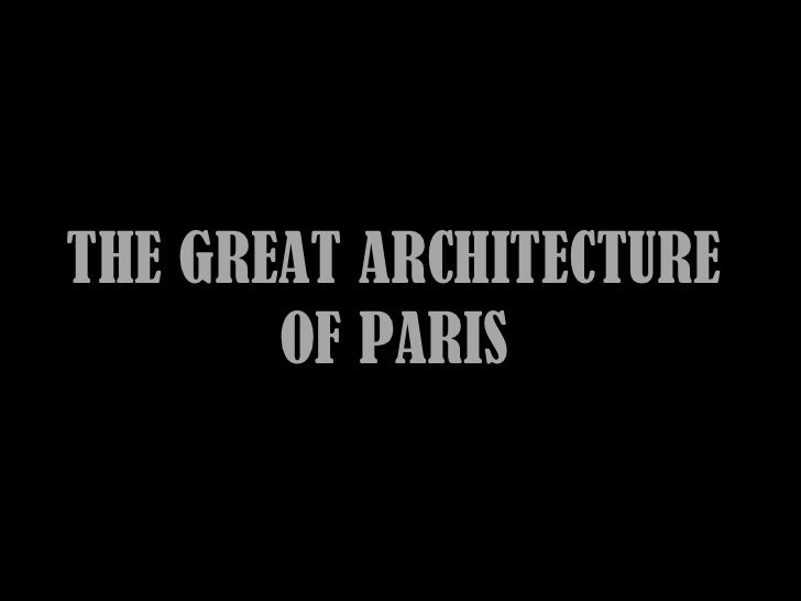 THE GREAT ARCHITECTURE       OF PARIS