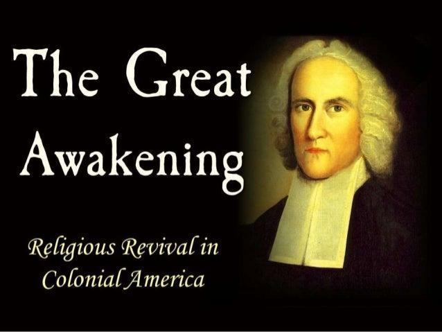 great awakening The great awakening: an historical analysis robert d rossel southern illinois  university the great awakening (a period of intense religious revivalism be.