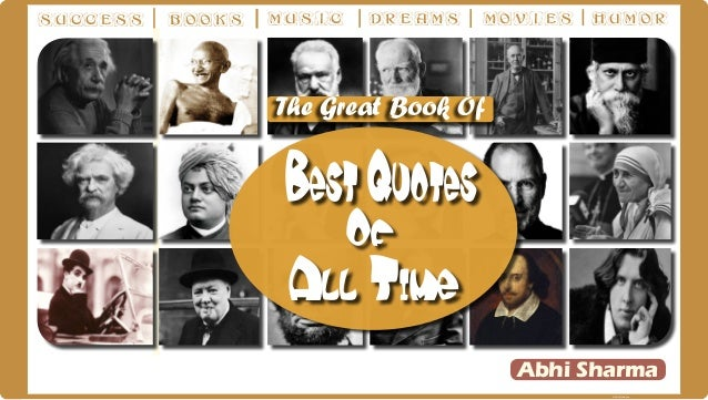 Success  Books  Music  Dreams  Movies  Humor  The Great Book Of  Best Quotes Of  All Time Abhi Sharma Abhi Sharma