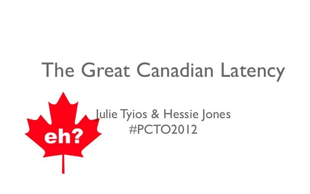 The Great Canadian Latency Julie Tyios & Hessie Jones #PCTO2012
