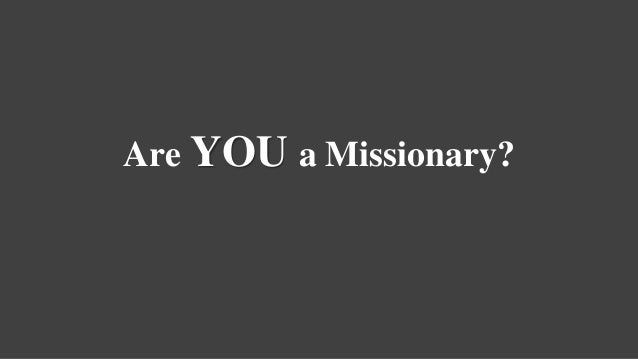Are YOU a Missionary?