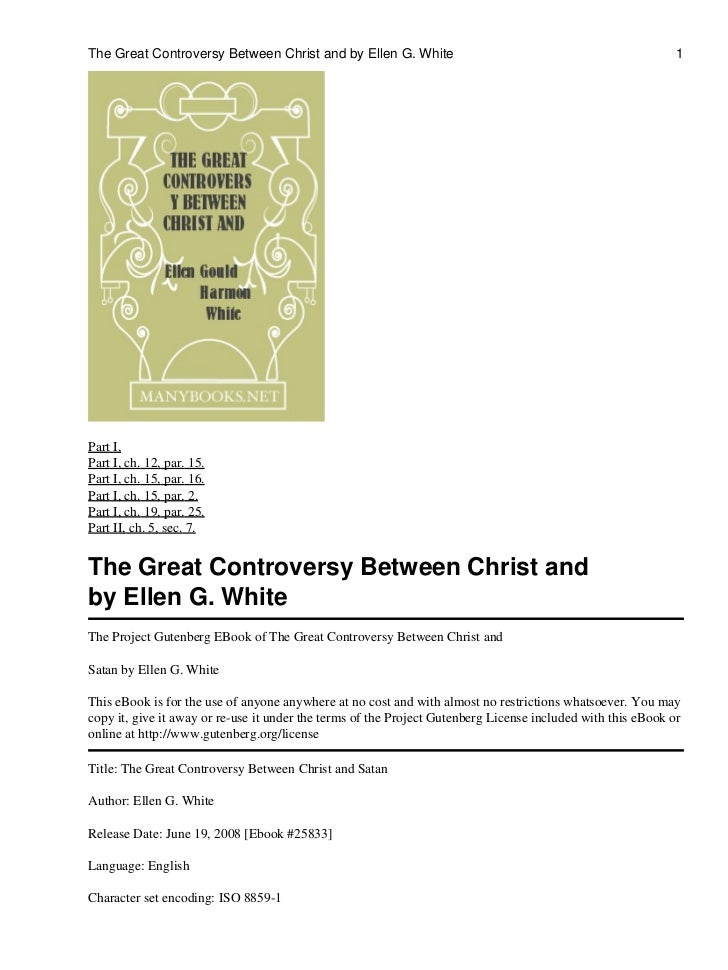 The Great Controversy Between Christ and by Ellen G. White                                                    1Part I,Part...