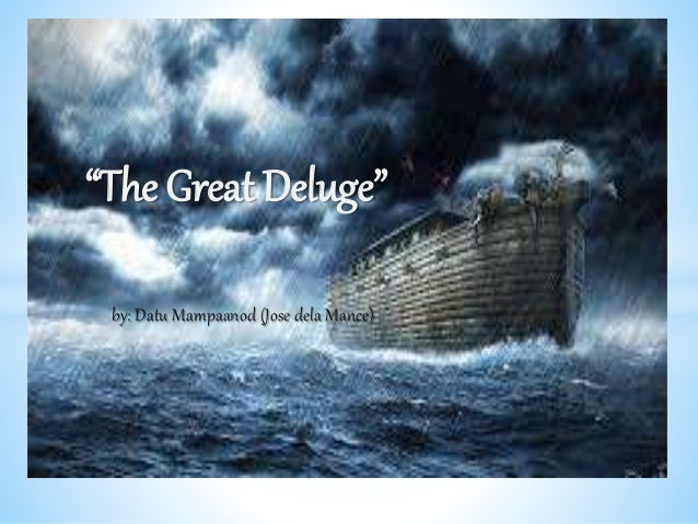 "by: Datu Mampaanod (Jose dela Mance) ""The Great Deluge"""
