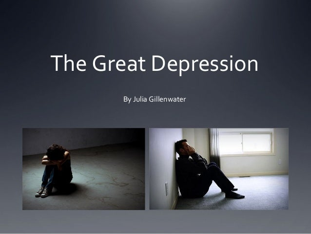 The Great Depression By Julia Gillenwater