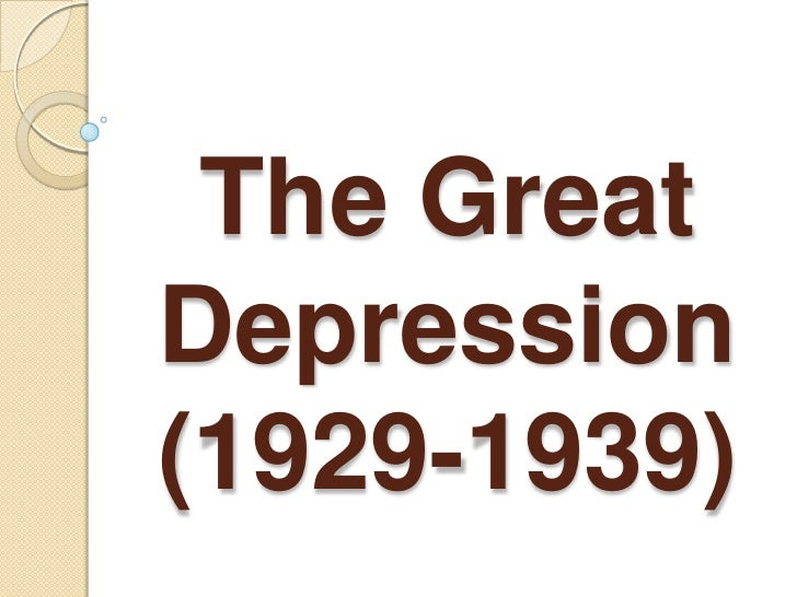 The Great Depression(1929-1939)<br />