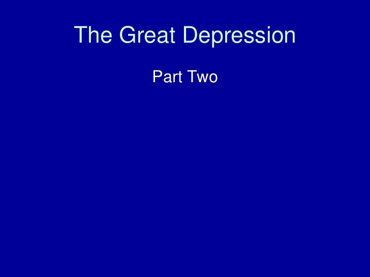 The Great Depression       Part Two