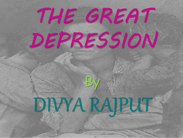 THE GREAT  DEPRESSION  By  DIVYA RAJPUT