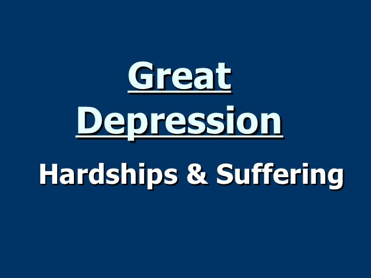 Great Depression Hardships & Suffering