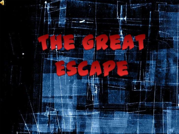 The Great Escape<br />