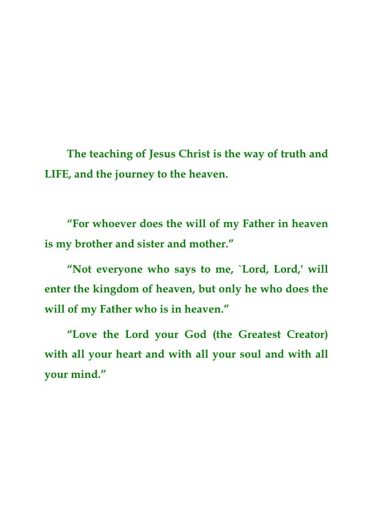 """The teaching of Jesus Christ is the way of truth andLIFE, and the journey to the heaven.    """"For whoever does the will of ..."""