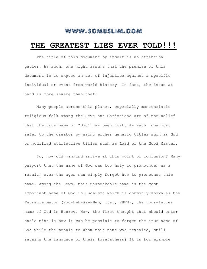 www.scmuslim.com  THE GREATEST LIES EVER TOLD!!!    The title of this document by itself is an attention-getter. As such, ...