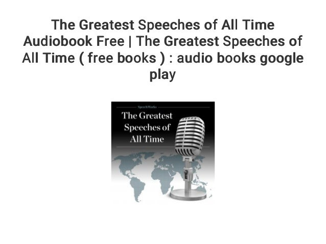 The Greatest Speeches of All Time Audiobook Free   The Greatest Speec…