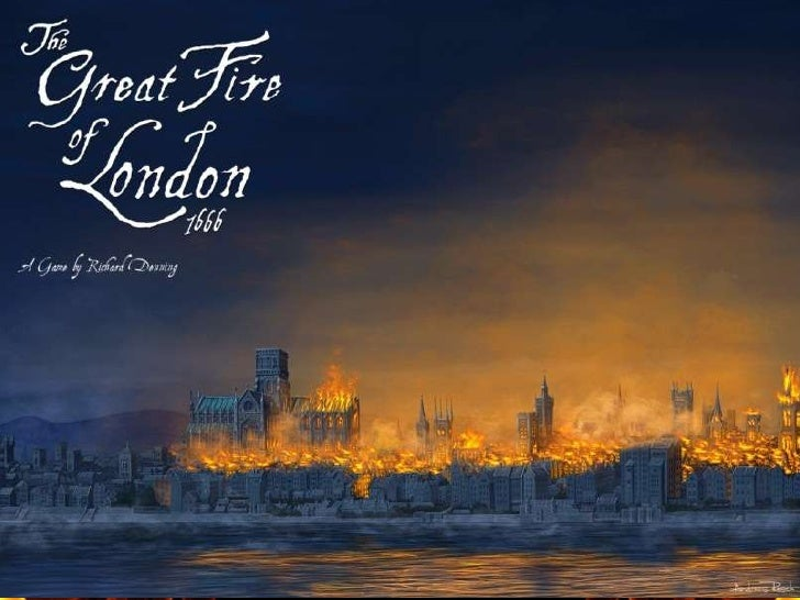 The great Fire of London• Speaking!!!• Pay attention:  – To the verbs: I go / he goes.  – Why / because.  – An / a.       ...