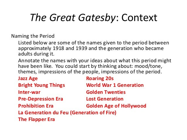 The Great Gatesby: Context Naming the Period Listed below are some of the names given to the period between approximately ...