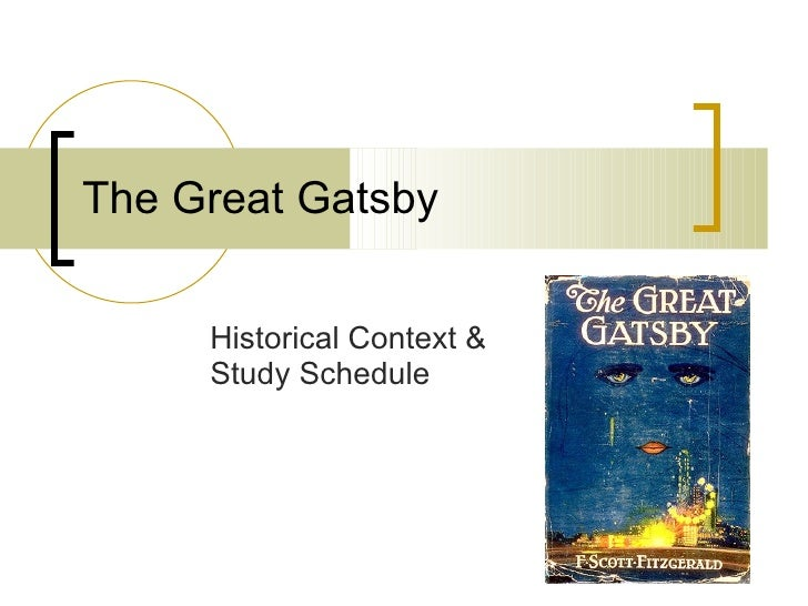 The Great Gatsby Historical Context & Study Schedule