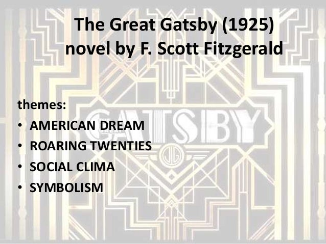 The pursuit of the american dream in fscott fitzgeralds the great gatsby