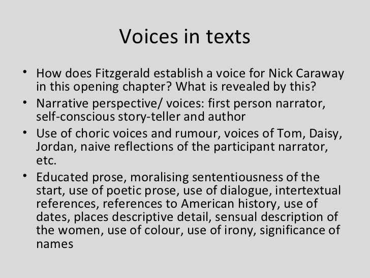 gatsby unreliable narrator Being an unreliable narrator at moments that are crucial to the development of the story indeed, nick is a flawed character, he is sometimes a confused, misleading, or inaccurate teller of his tale.