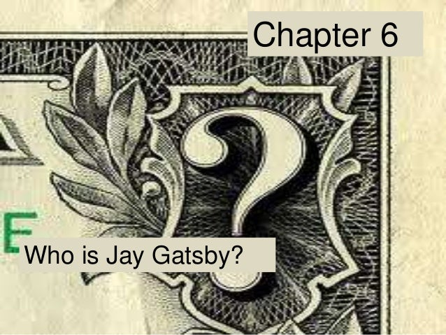 Chapter 6Who is Jay Gatsby?