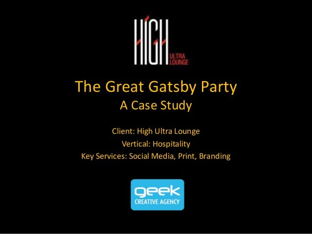The Great Gatsby Party A Case Study Client: High Ultra Lounge Vertical: Hospitality Key Services: Social Media, Print, Bra...