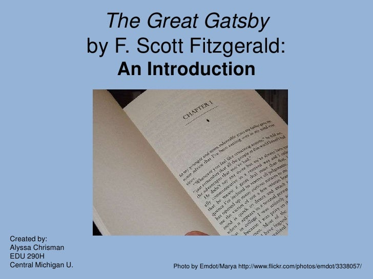 The Great Gatsbyby F. Scott Fitzgerald:An Introduction<br />Created by:<br />Alyssa Chrisman<br />EDU 290H<br />Central Mi...