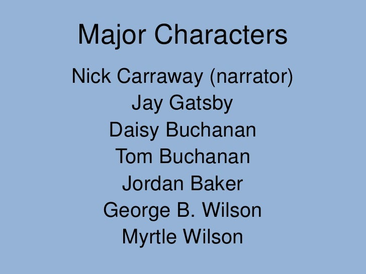 a comparison of the characters of tom buchanan george wilson daisy buchanan and myrtle wilson in the The the great gatsby characters covered include: nick carraway, jay gatsby,  daisy buchanan, tom buchanan, jordan baker, myrtle wilson, george wilson,.