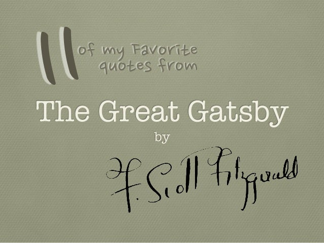 Great Gatsby Quotes 11 of My Favorite Quotes from The Great Gatsby Great Gatsby Quotes