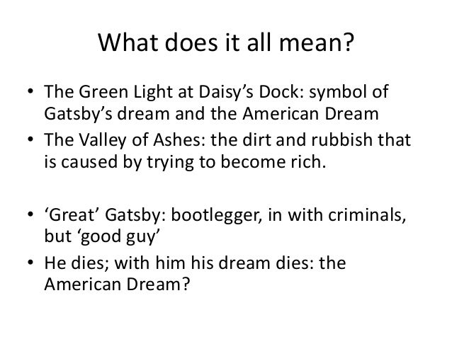 how does gatsby represent the american dream? essay Some would argue, however, that this does not represent the american dream  accurately, but is a warning of how materialism can lead to the downfall of.