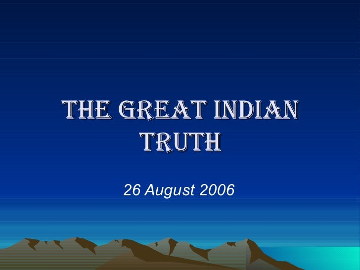 The Great Indian Truth 26 August 2006