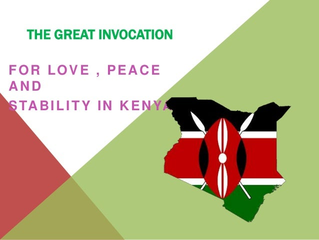 THE GREAT INVOCATION FOR LOVE , PEACE AND STABILITY IN KENYA