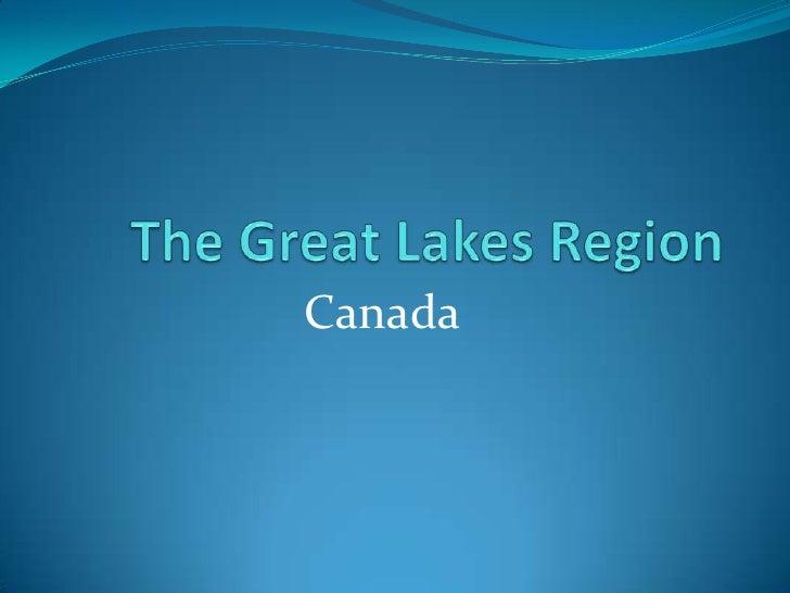 TheGreat LakesRegion<br />Canada<br />