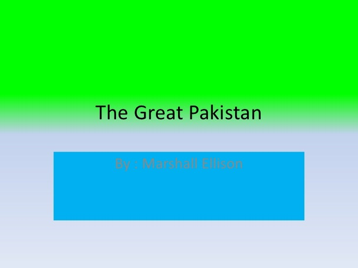 The Great Pakistan  By : Marshall Ellison