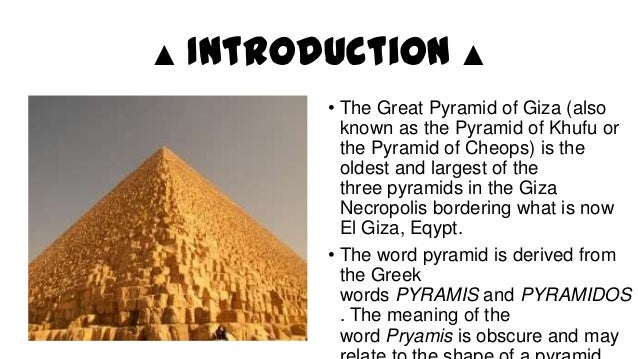 a description of the great pyramids as the oldest of seven wonders The seven wonders of the ancient world is a well-known list of the most impressive constructions from classical antiquity even today, they never fail to dazzle the human imagination as most of us know, only the great pyramid of giza, the oldest of the ancient wonders, has survived to present day.
