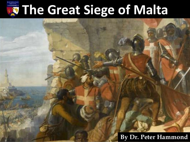 The Great Siege of Malta By Dr. Peter Hammond