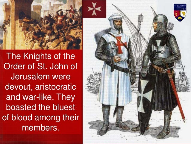 The Knights of St. John were respected as the toughest soldiers in Christendom