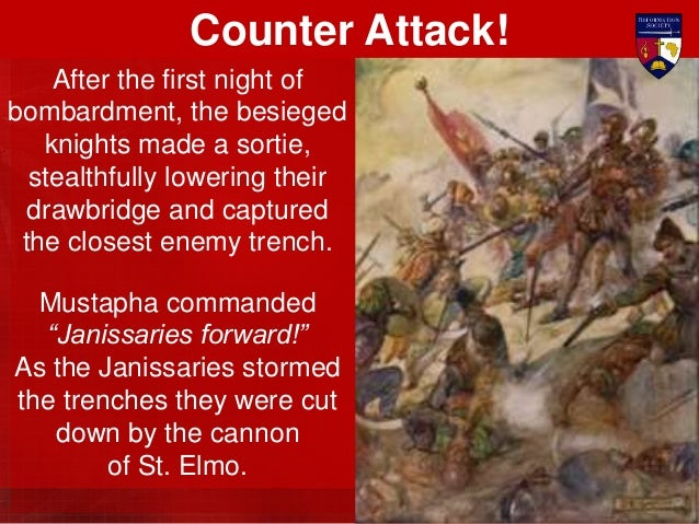 They swarmed over the reduced Ravelin wiping out the exhausted survivors. Then they stormed towards the gates of St. Elmo....